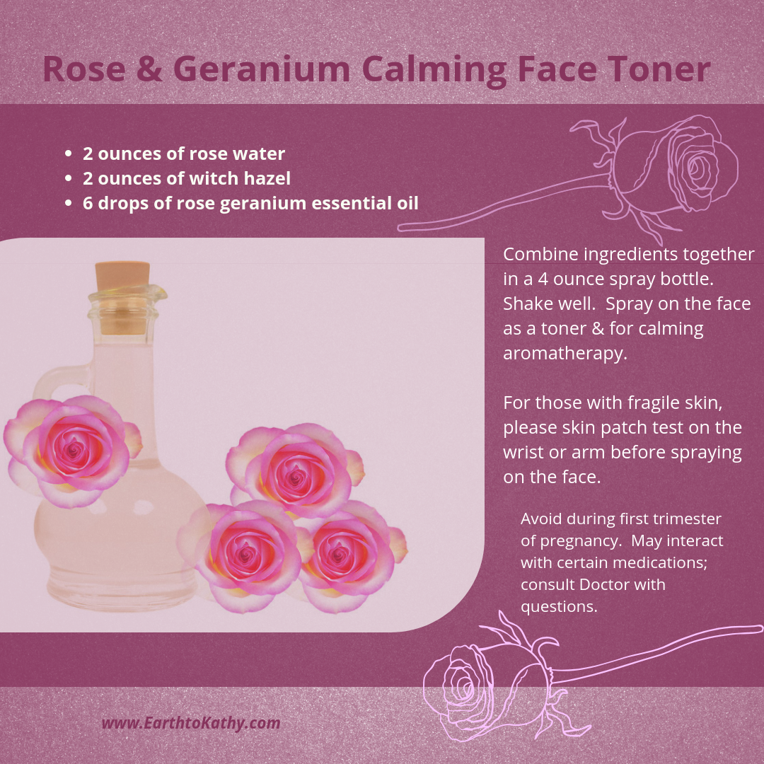 Rose Water And Geranium Calming Face Toner Spritz On To Help Improve Your Skin And Mood Earth To Kathy